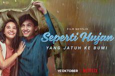 Film Seperti Hujan yang Jatuh ke Bumi Segera Tayang di Netflix
