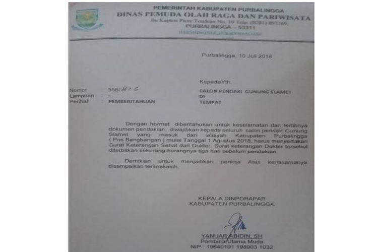 Surat edaran yang dikeluarkan oleh Dinas Pemuda Olahraga dan Pariwisata Kabupaten Purbalingga, per tanggal 1 Agustus 2018, calon pendaki Gunung Slamet harus menyertakan surat keterangan sehat dari dokter.