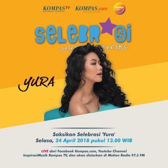 Program Selebrasi (Selebritas Beraksi) pada Selasa (24/4/2018) menampilkan vokalis Yura Yunita. Selebrasi akan disiarkan secara live streaming di Facebook Kompas.com dan YouTube InspirasiMusik KompasTV, serta disiarkan tunda oleh Motion Radio 97,5 FM.
