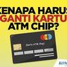 INFOGRAFIK: Kenapa Harus Ganti Kartu ATM Chip?