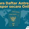 Cara Buat Paspor, Sekarang Antre via Online, Ini Langkahnya