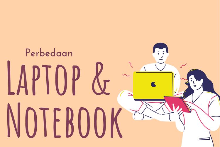 Ilustrasi perbedaan laptop dan notebook