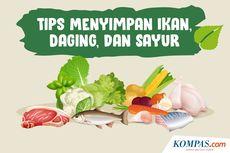 INFOGRAFIK: Tips Menyimpan Ikan, Daging, dan Sayur agar Tetap Segar dan Awet