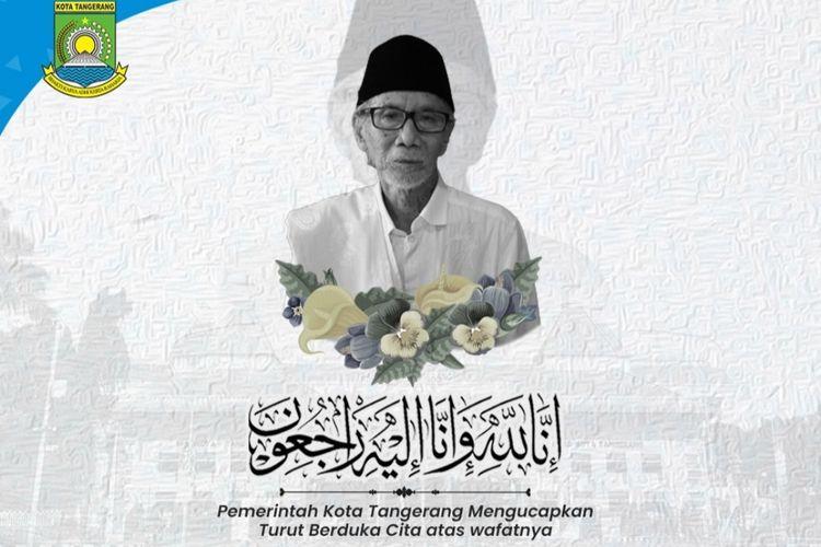 Ucapan duka atas meninggalnya Ketua Dewan Pertimbangan MUI Kota Tangerang KH Edi Junaedi Nawawi. Edi meninggal pada Rabu (15/9/2021) pagi.