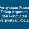 Pernyataan Posisi, Tahap Argumen, dan Penguatan Pernyataan Posisi