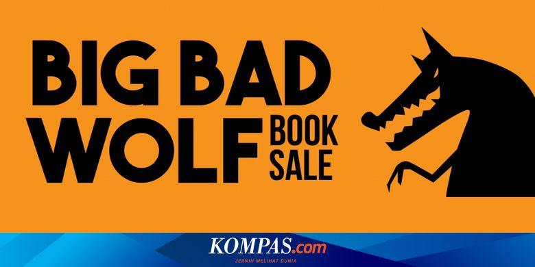 5 Fakta Di Balik Pameran Buku Besar Besaran Big Bad Wolf Halaman