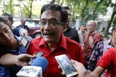 Djarot Pastikan PDI-P Daftarkan Pasangan Cagub dan Cawagub DKI Sebelum 23 September