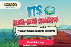 TTS - Teka - teki Santuy Ep.31 Seputar Danau di Indonesia