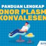 Kebutuhan Plasma Konvalesen di Jakarta Meningkat 200 Persen, Begini Cara Jadi Donor Plasma Konvalesen