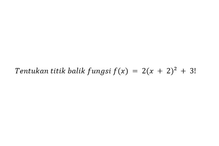 Soal menentukan titik balik fungsi