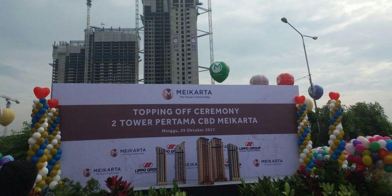 Lippo Group menggelar topping off dua tower pertama di pusat kawasan bisnis (CBD) Meikarta, Minggu (29/10/2017) di kompleks Meikarta, Cikarang, Kabupaten Bekasi, Jawa Barat.   Dua tower ini masing-masing terdiri dari 32 lantai dan berisi total 900 unit apartemen.