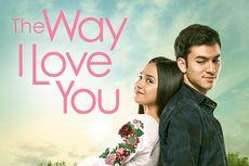 Sinopsis Film The Way I Love You, Syifa Hadju Dilanda Dilema Cinta