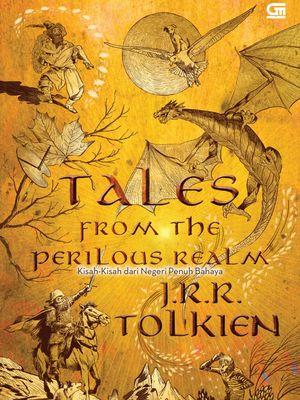 Kisah-Kisah dari Negeri Penuh Bahaya (Tales from the Perilous Realm) karya J.R.R. Tolkien