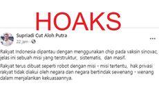 [HOAKS] Vaksin Sinovac di Indonesia Dipasangi Chip untuk Memantau Rakyat