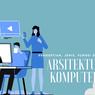 Arsitektur Komputer: Pengertian, Jenis, Fungsi dan Bagiannya