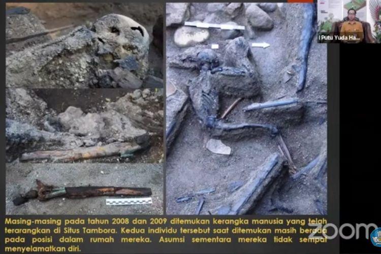 Korban letusan Gunung Tambora ditemukan peneliti Balai Arkeologi Bali saat melakukan eskavasi. Tubuh kedua korban sudah menjadi arang karena tingginya suhu awan panas yang menerjang mereka.