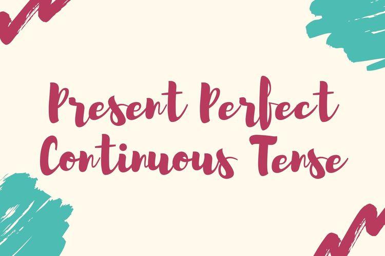 Contoh Kalimat Present Perfect Continuous Tense Halaman All Kompas Com