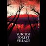 Sinopsis Suicide Forest Village, Kutukan Mematikan Hutan Aokigahara