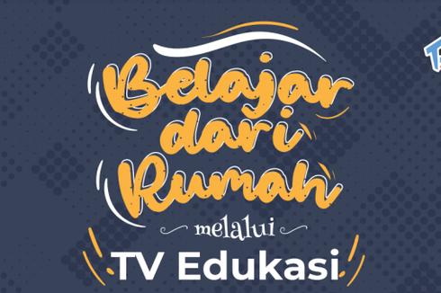 Jadwal dan Link Belajar dari Rumah TV Edukasi, Jumat 18 Juni 2021