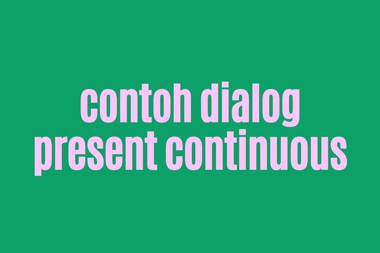 Ilustrasi contoh dialog menyatakan peristiwa yang sedang berlangsung dalam bahasa Inggris.