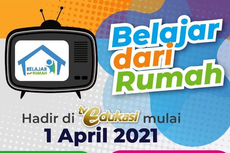 Program Belajar dari Rumah bakal hadir di TV Edukasi Kemendikbud mulai 1 April 2021.