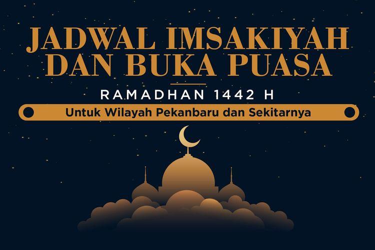 Jadwal Imsakiyah dan Buka Puasa Ramadhan 1442H/2021 untuk Wilayah Pekanbaru dan Sekitanya