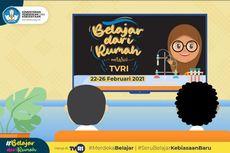 Jadwal TVRI Belajar dari Rumah Hari Ini, Rabu 24 Februari 2021