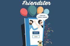 Sudah Ditutup, Friendster Beroperasi Lagi Pakai Domain Indonesia