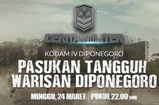 Kisah Pasukan Tangguh Warisan Diponegoro Tayang di KompasTV