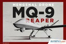 INFOGRAFIK: Mengenal MQ-9 Reaper, Drone Pembunuh Jenderal Iran