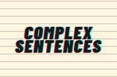 Complex Sentence: Kalimat Majemuk Bertingkat dalam Bahasa Inggris
