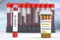 Alasan BPOM, WHO, dan FDA Belum Setujui Ivermectin sebagai Obat Covid-19