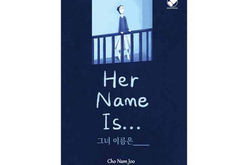 27 Kisah Perempuan Kuat di Buku Her Name Is..