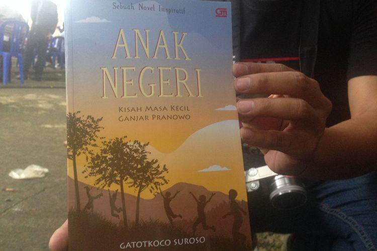 Novel buku Anak Negeri menceritakan kisah masa kecil Ganjar Pranowo, Senin (29/1/2018).