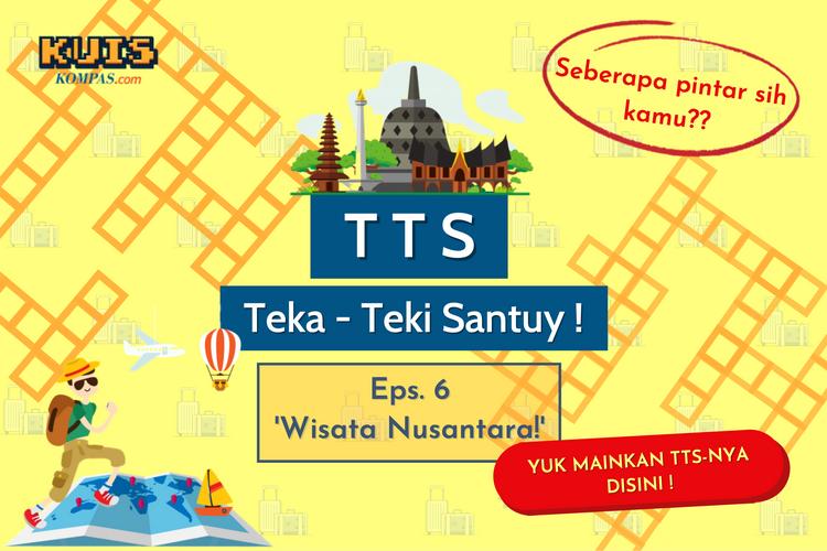 TTS - Teka-Teki Santuy Ep. 06 Yuk Berwisata di Nusantara