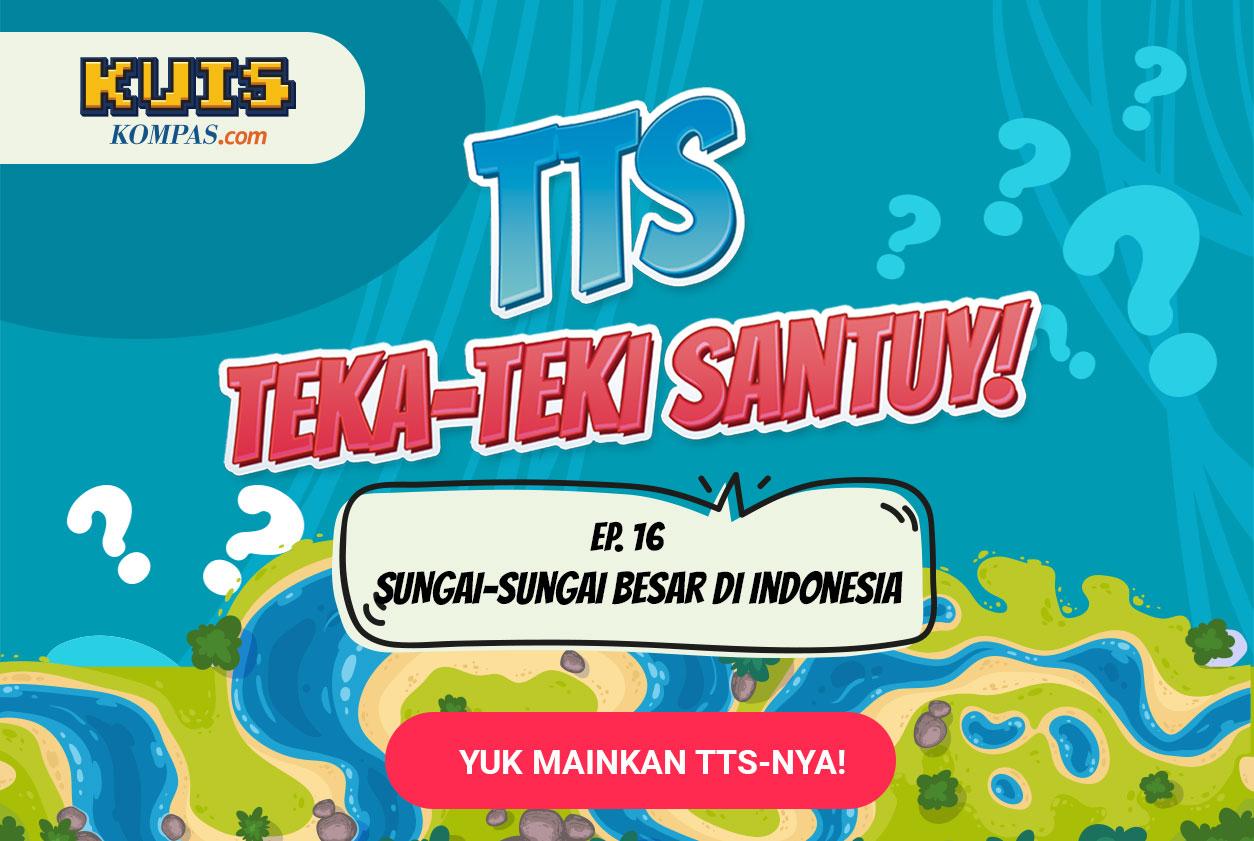 TTS - Teka-Teki Santuy Ep. 16 Sungai-sungai Besar di Indonesia