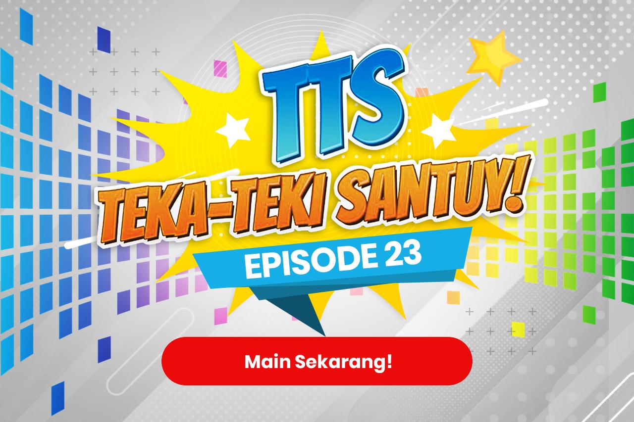 TTS - Teka-teki Santuy ep. 23