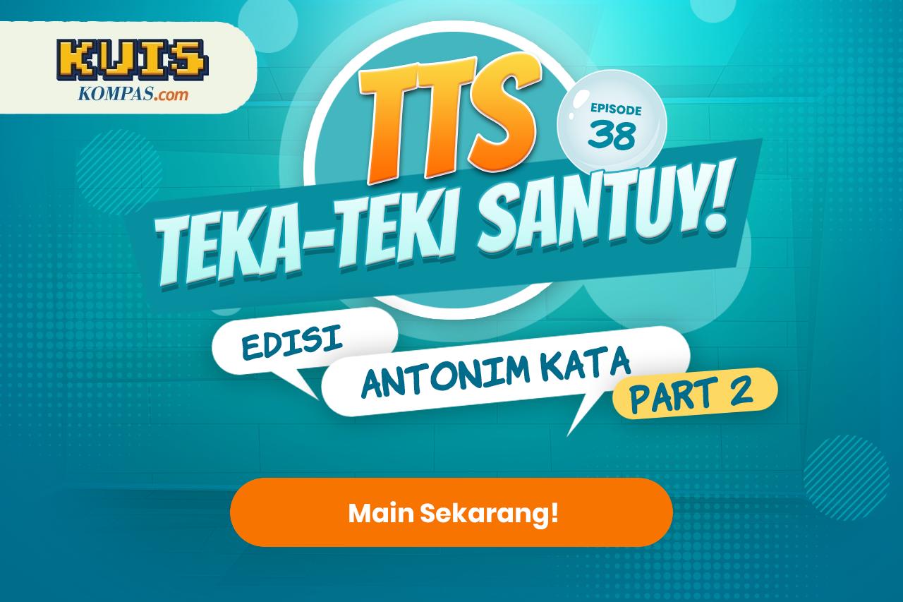 TTS - Teka - teki Santuy Ep.38 Edisi Antonim Kata Part 2