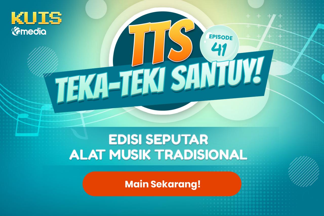 TTS - Teka-teki Santuy Ep. 41 Seputar Alat Musik Tradisional