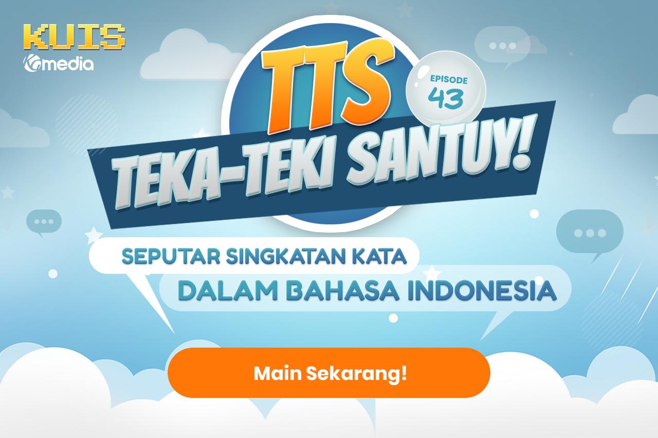 TTS - Teka-teki Santuy Ep. 43 Seputar Singkatan Kata Dalam Bahasa Indonesia