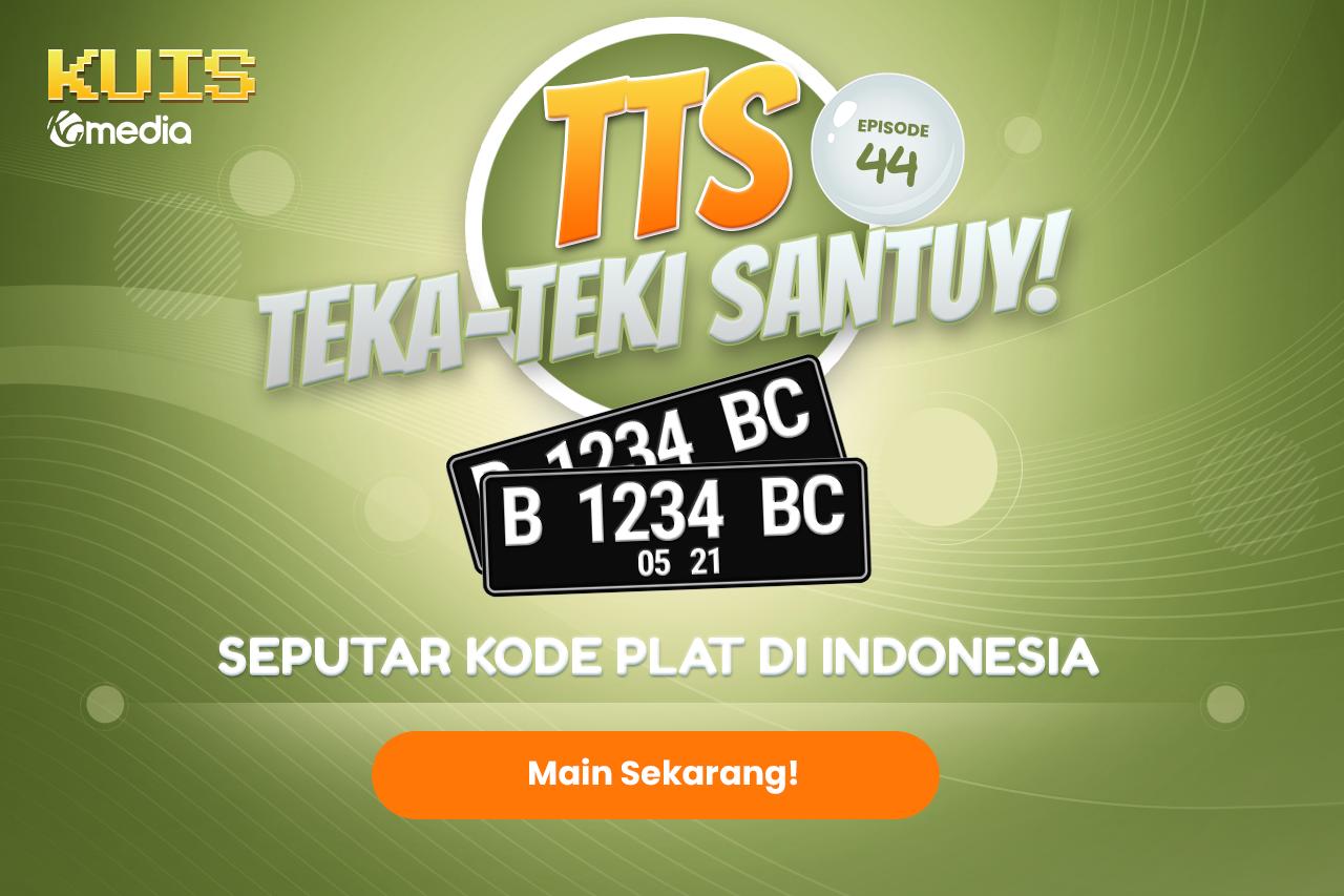 TTS - Teka-teki Santuy Ep. 44 Seputar Kode Plat Di Indonesia