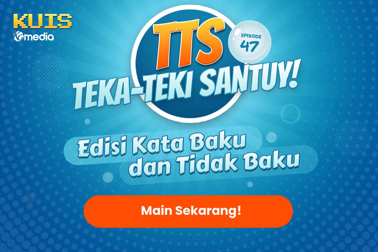 TTS - Teka-teki Santuy Ep. 47 Edisi Kata Baku dan Tidak Baku