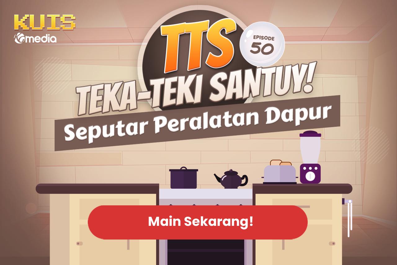 TTS : TTS - Teka - teki Santuy Ep 50 Seputar Peralatan Dapur