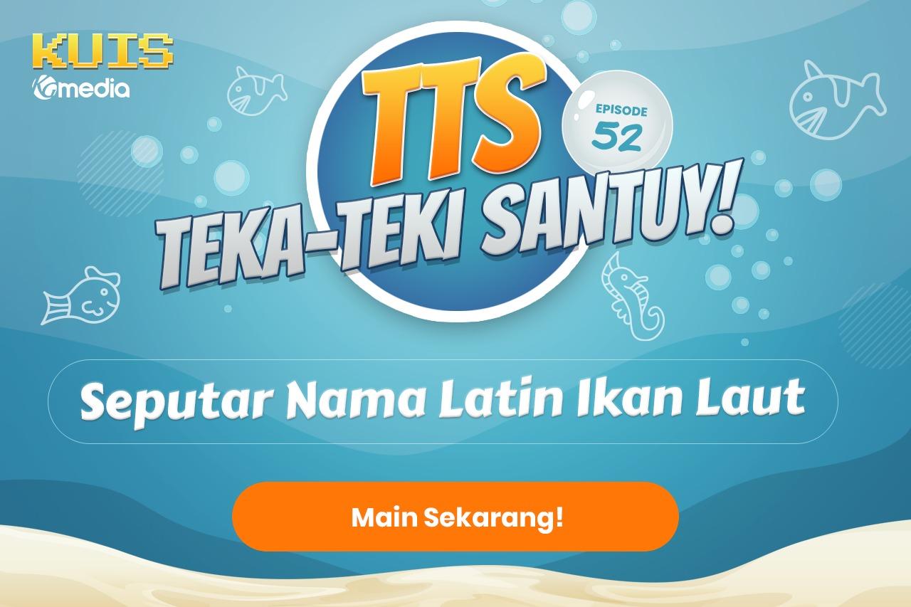TTS - Teka - teki Santuy Ep.52  Seputar Nama Latin Ikan Laut