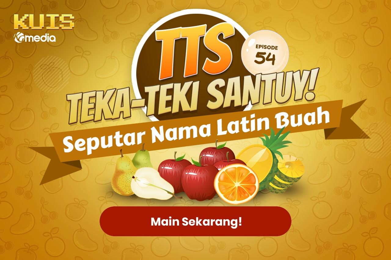 TTS - Teka - teki Santuy Ep.54 Seputar Nama Latin Buah