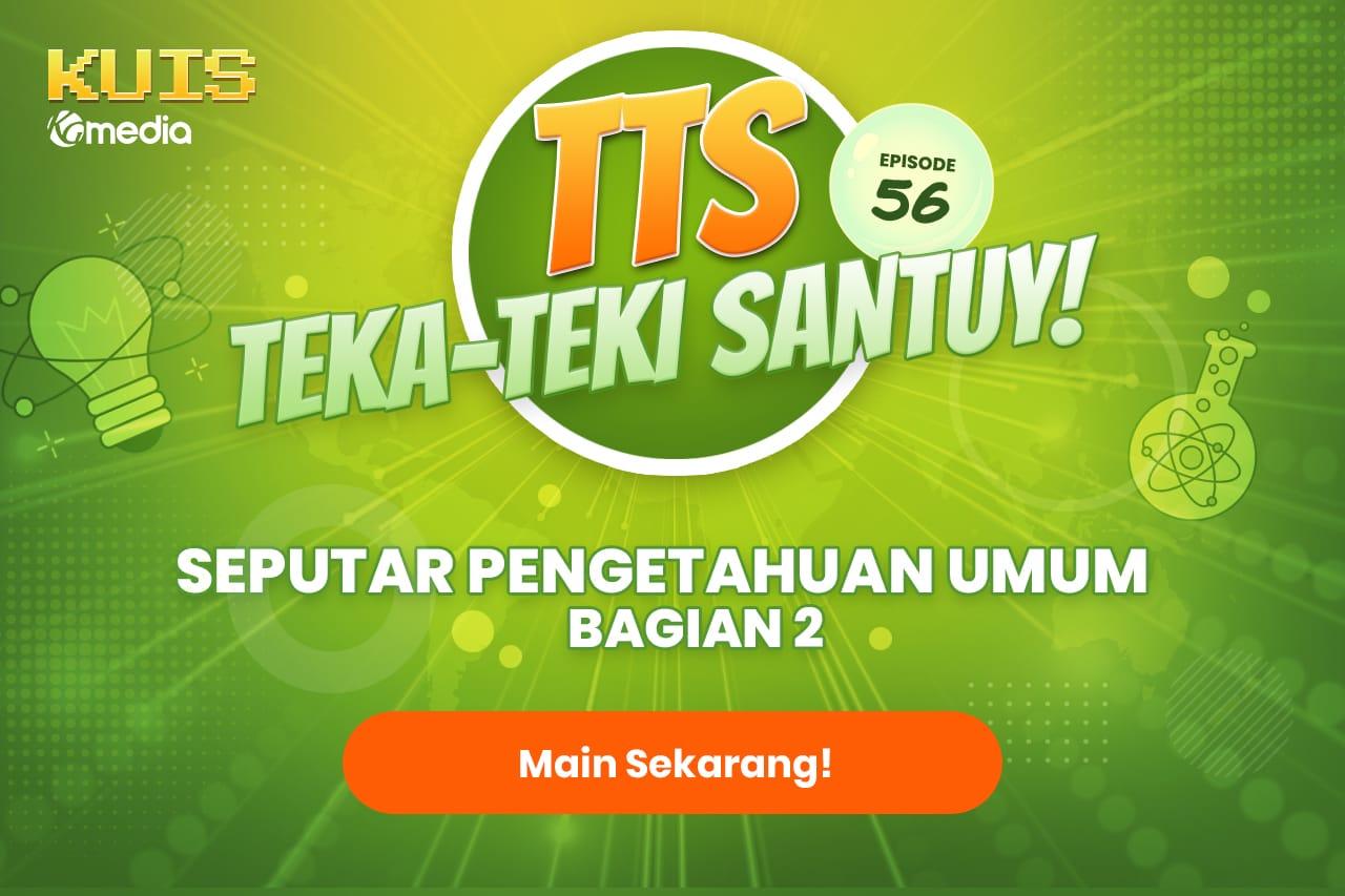 TTS - Teka - teki Santuy Ep.56 Seputar Pengetahuan Umum Part 2